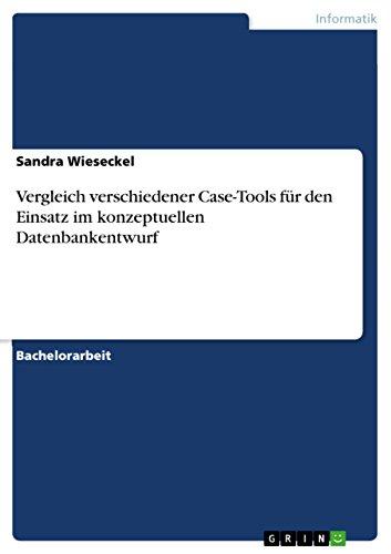 Vergleich verschiedener Case-Tools für den Einsatz im konzeptuellen Datenbankentwurf