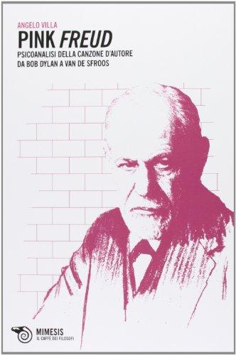 Pink Freud. Psicoanalisi della canzone d'autore da Bob Dylan a Van De Sfroos