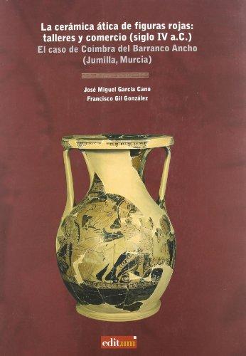 La Cerámica Ática de Figuras Rojas: Talleres y Comercio (Siglo iv A.C.)