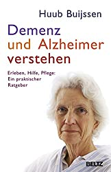 Demenz und Alzheimer verstehen - Huub Buijssen