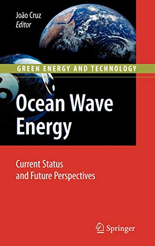 Ocean Wave Energy: Current Status and Future Prespectives (Green Energy and Technology)