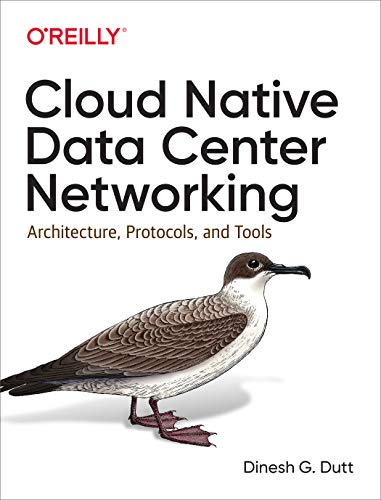 Compare Textbook Prices for Cloud Native Data Center Networking: Architecture, Protocols, and Tools 1 Edition ISBN 9781492045601 by Dutt, Dinesh G.