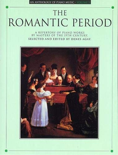 An Anthology of Piano Music Volume 3: The Romantic Period