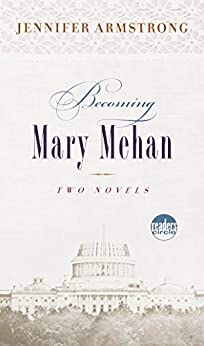 Becoming Mary Mehan: The Dreams of Mairhe Mehan; Mary Mehan Awake (Readers Circle) by [Jennifer Armstrong]