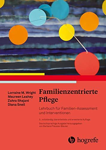 Familienzentrierte Pflege: Lehrbuch für Familien-Assrssment und Interventionen