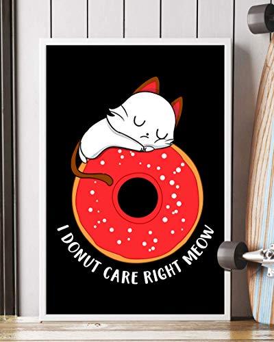 NUCOVASUTEE I Donut Care Right Meow Doughnut Kitten Poster (12' x 18')