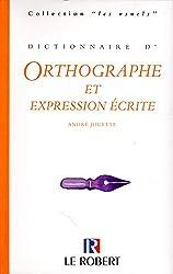 Dictionnaire d'orthographe et expression écrite d'André Jouette