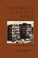 The Politics of Ancient Israel (Library of Ancient Israel)