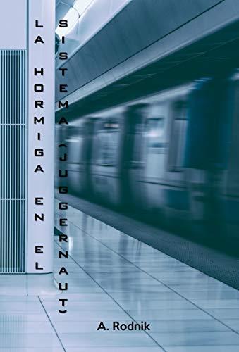 La hormiga en el sistema (Juggernaut) (Spanish Edition)
