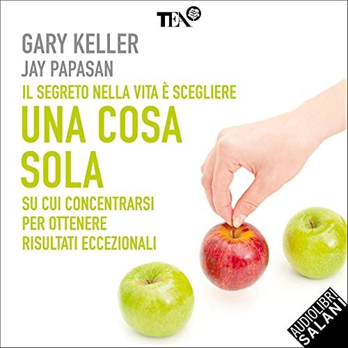 Una cosa sola Audiobook By Gary Keller, Jay Papasan cover art