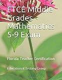 FTCE Middle Grades Mathematics 5-9 Exam: Florida Teacher Certification
