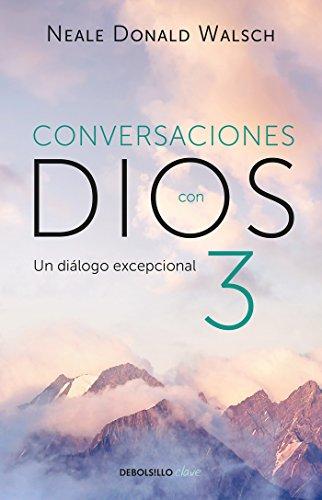 Conversaciones Con Dios 3: El Diálogo Excepcional/Conversations with God, Book 3: The Exceptional Dialog: El Diálogo Excepcional