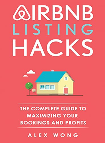 Real Estate Investing Books! - Airbnb Listing Hacks: The Complete Guide To Maximizing Your Bookings And Profits