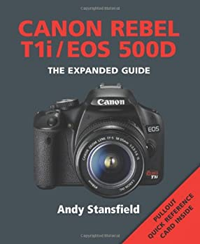 Canon Rebel T1i/EOS 500D  Series  The Expanded Guide Series