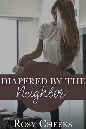 Diapered By The Neighbor: Punishment & Humiliation...