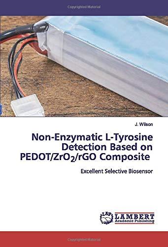 Non-Enzymatic L-Tyrosine Detection Based on PEDOT/ZrO2/rGO Composite: Excellent Selective Biosensor