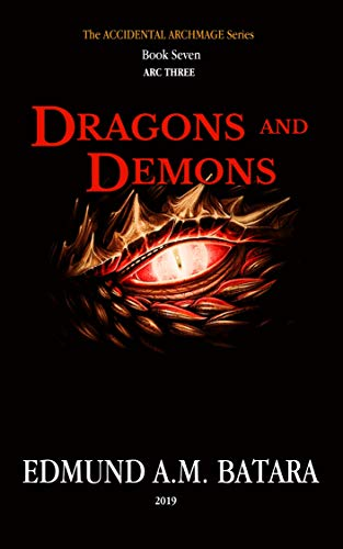 Book: The Accidental Archmage - Book Seven (Dragons and Demons) by Edmund A. Manzano Batara