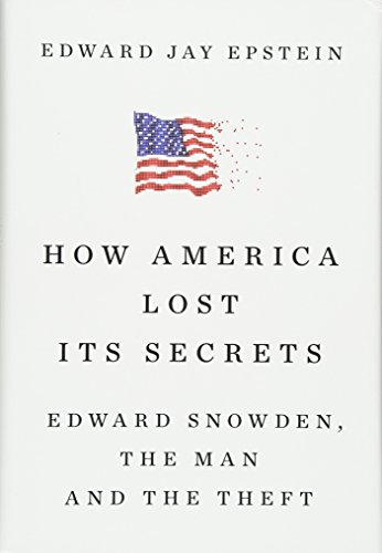 Image of How America Lost Its Secrets: Edward Snowden, the Man and the Theft