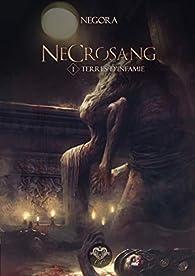 Necrosang, tome 1 : Terres d'infamie par  Negora