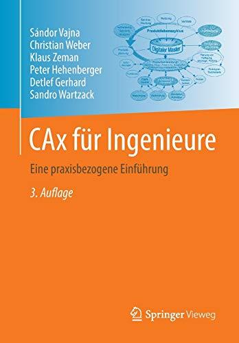 CAx für Ingenieure: Eine praxisbezogene Einführung