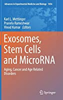 Exosomes, Stem Cells and MicroRNA: Aging, Cancer and Age Related Disorders (Advances in Experimental Medicine and Biology (1056))
