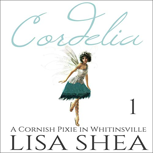 Cordelia - A Cornish Pixie in Whitinsville cover art