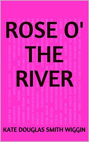 Rose o' the River (English Edition)
