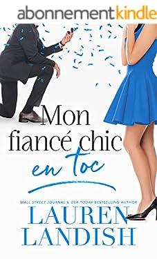 Mon fiancé chic en toc (Série Chic et Toc t. 2)