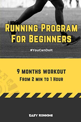 Running Program For Beginners, 9 months workout, From 2 min to 1 Hour: Beginners Running Program, Diary, Notebook, 92 pages, 6