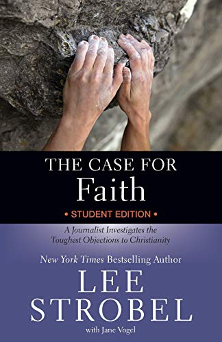 Download The Case for Faith: A Journalist Investigates the Toughest Objections to Christianity (Case For...Series for Students) 031074542X