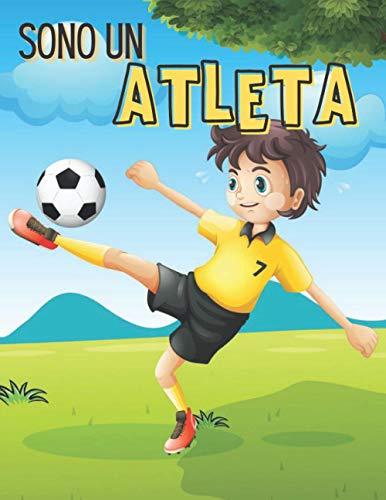 Sono Un Atleta: Libro da colorare sportivo per bambini (calcio - basket - golf - Football America - sci) e altro ancora