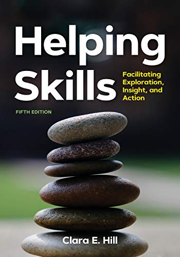 Compare Textbook Prices for Helping Skills: Facilitating Exploration, Insight, and Action newest, , 2020 Fifth Edition ISBN 9781433831379 by Hill PhD, Dr. Clara E.