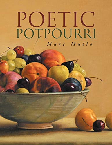 Compare Textbook Prices for Poetic Potpourri  ISBN 9781465397805 by Mullo, Marc