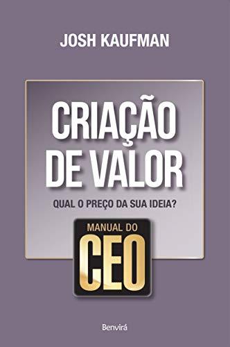 Manual do CEO: Criação de valor: Qual o preço da sua ideia?