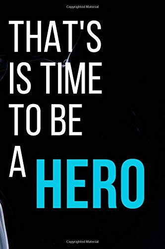 Hero notebook: that's is time to be a Hero