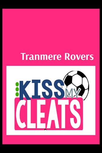 Tranmere Rovers: Blush Notes, Tranmere Rovers FC Personal Journal, Tranmere Rovers Football Club, Tranmere Rovers FC Diary, Tranmere Rovers FC Planner, Tranmere Rovers FC