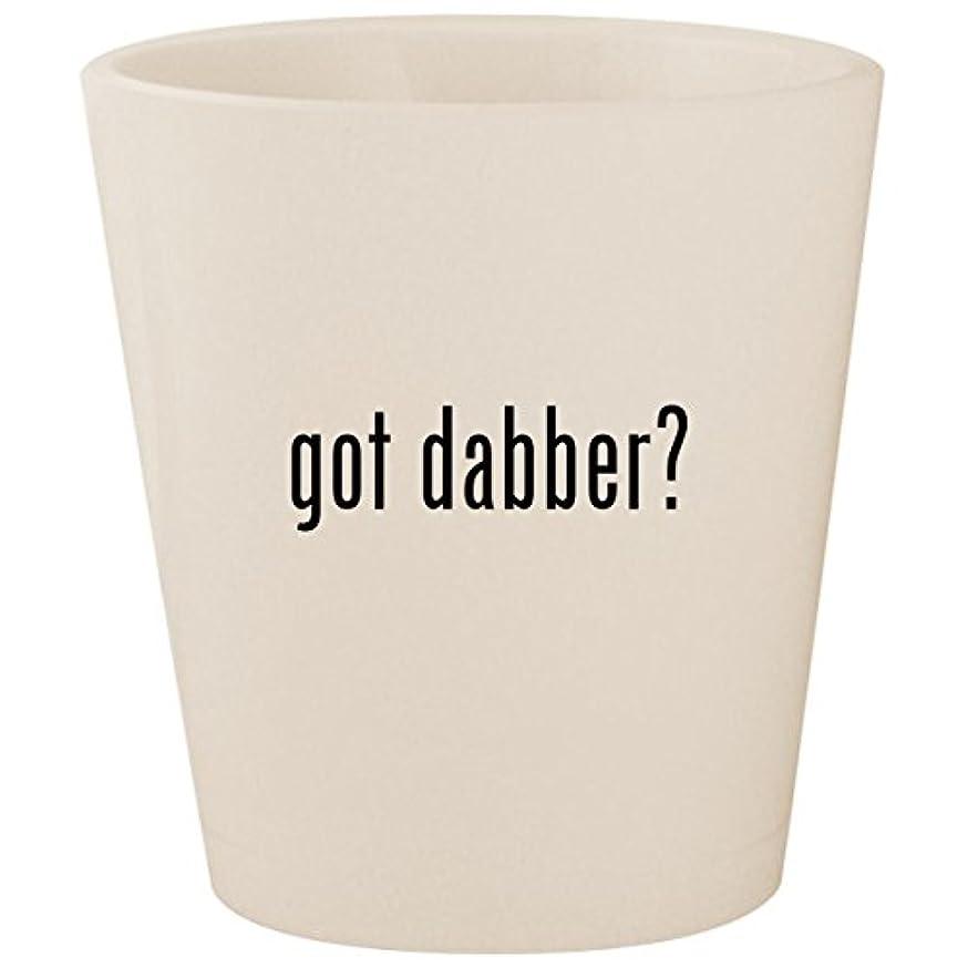 got dabber? - White Ceramic 1.5oz Shot Glass