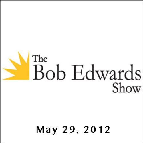 The Bob Edwards Show, Chuck Leavell and Nanci Griffith, May 29, 2012 cover art
