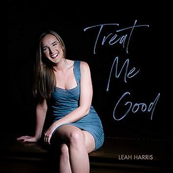 Treat Me Good