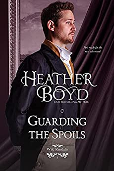 Guarding the Spoils (The Wild Randalls Book 3) by [Heather Boyd]
