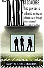 The DARE: 3 Coaches Find Gay Sex is Athletic: as they are offered a way through their personal financial problems