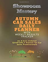AUTUMN Car Sales Daily Planner with Results Tracker: An 8.5x11 Undated Quarterly Planner for Car Sales Professionals