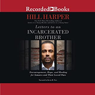 Letters to an Incarcerated Brother     Encouragement, Hope, and Healing for Inmates and Their Loved Ones              Auteur(s):                                                                                                                                 Hill Harper                               Narrateur(s):                                                                                                                                 Kevin R. Free                      Durée: 10 h et 37 min     Pas de évaluations     Au global 0,0