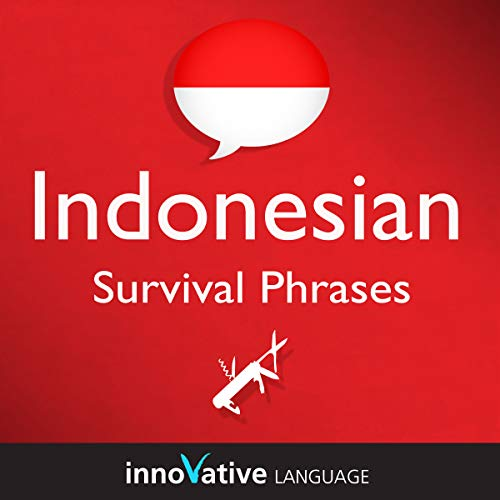 Survival Phrases - Indonesian (Part 2), Lessons 31-60     Absolute Beginner Indonesian #5              By:                                                                                                                                 Innovative Language Learning                               Narrated by:                                                                                                                                 IndonesianPod101.com                      Length: 2 hrs and 46 mins     Not rated yet     Overall 0.0