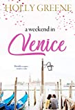 A Weekend in Venice: An escapist romantic Italian tale (Weekend Escape Book 4) (English Edition)