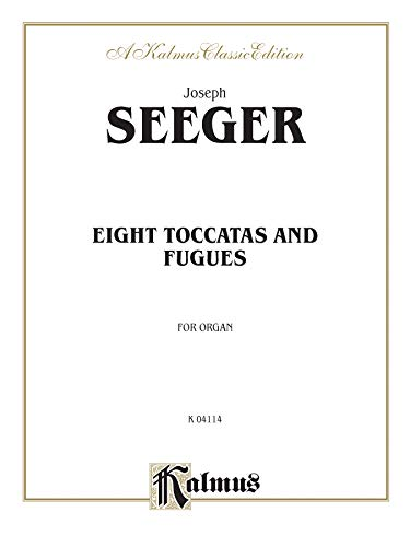 Eight Toccatas and Fugues (Kalmus Edition)