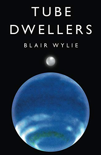 Tube Dwellers (Tube Dwellers Series Book 1) by [Blair Wylie]