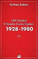 CHP Istanbul Il Yönetim Kurulu Üyeleri: 1928-1980
