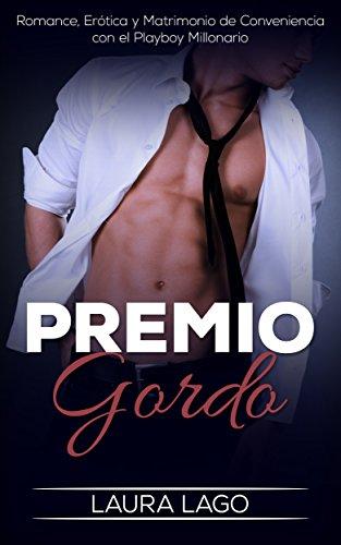 Premio Gordo: Romance, Erótica y Matrimonio de Conveniencia con el ...