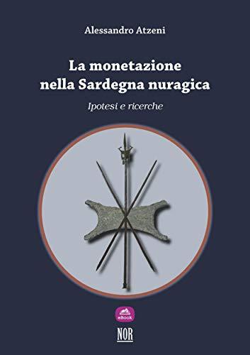 La monetazione nella Sardegna nuragica: ipotesi e ricerche (Thesis Vol. 3)